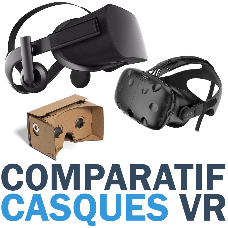 Comparatif Casques VR